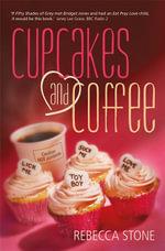 Cupcakes and Coffee - Rebecca Stone