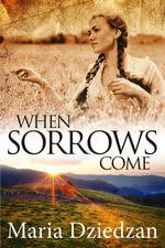 When Sorrows Come - Maria Dziedzan
