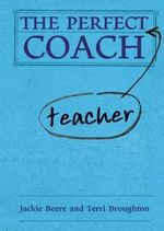 The Perfect Teacher Coach - Jackie Beere