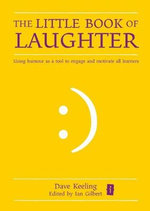 The Little Book of Laughter for the Teachers : The Comprehensive Guide to Reusing Trash, Saving M... - Dave Keeling