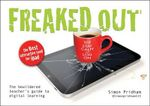 Freaked Out : The Bewildered Teachers Guide to Digital Learning - David Morgan
