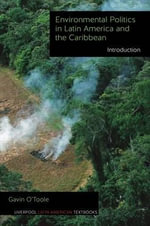 Environmental Politics in Latin America and the Caribbean : Introduction - Gavin O'Toole