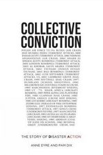 Collective Conviction : The Story of Disaster Action - Anne Eyre