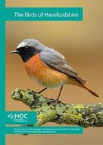 The Birds of Herefordshire : 2007-2012, an Atlas of Their Breeding and Wintering Distributions - Mervyn Davies