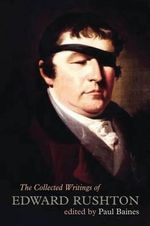 The Collected Writings of Edward Rushton : (1756-1814) - Edward Rushton