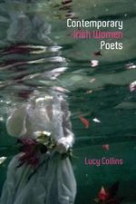 Contemporary Irish Women Poets : Memory and Estrangement - Lucy Collins