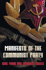 Manifesto Of The Communist Party - The Communist Manifesto - Karl Marx