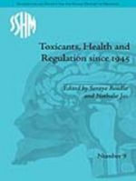 Toxicants, Health and Regulation since 1945