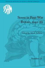 Stress in Post-War Britain, 1945-85