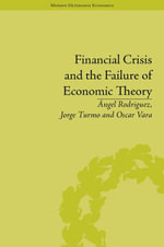 Financial Crisis and the Failure of Economic Theory - Ángel Rodriguez
