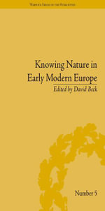 Knowing Nature in Early Modern Europe