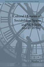 Cultural Histories of Sociabilities, Spaces and Mobilities