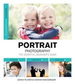 Portrait Photography : The Essential Beginner's Guide - Sarah Plater