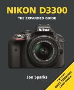 Nikon D3300 : The Expanded Guide - David Taylor