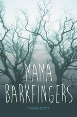 Mama Barkfingers - Scott Cavan