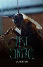 Pest Control : Teen Reads - Cavan Scott