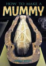 How to Make a Mummy : Wow! Facts (T) - Cavan Scott