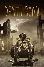 Death Road : Teen Reads - Jon Mayhew