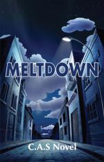 Meltdown - C.A.S. Novel