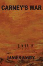 Carney's War - James Emry