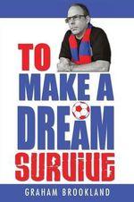 To Make a Dream Survive - Graham Brookland