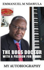 The Bugs Doctor with a Passion for Music - Emmanuel M. Ndawula