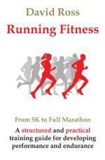 Running Fitness - From 5K to Full Marathon - David Ross