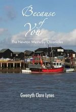 Because of You - the Newton Westerby Chronicles - Gwenyth Clare Lynes