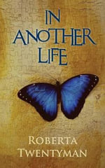 In Another Life - Roberta Twentyman