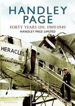 Handley Page - The First 40 Years - Handley Page Limited