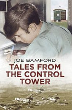 Tales from the Control Tower - Joe Bamford