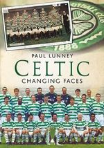 Celtic : Changing Faces - Paul Lunney