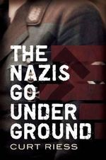The Nazis Go Underground : Power and Political Islam in Egypt Under Mubarak - Curt Riess