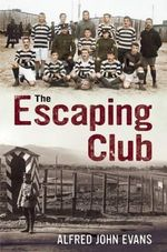The Escaping Club - Alfred John Evans