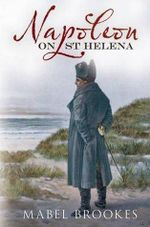 Napoleon on St Helena - Mabel Brookes