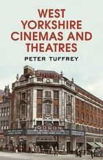 West Yorkshire Cinemas and Theatres : From the Yorkshire Post Picture Archives - Peter Tuffrey