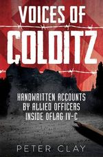 Voices of Colditz : The YMCA Notebook  from Oflag IVC - Peter Clay