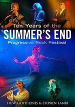 Ten Years of the Summer's End Progressive Rock Festival - Huw Lloyd-Jones