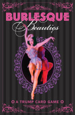 Burlesque Beauties : A Cheeky Card Game - Tim Pilcher