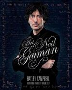 The Art of Neil Gaiman : The Visual Story of One of the World's Most Vital Creative Forces - Hayley Campbell