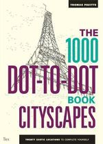 1000 Dot to Dot Cityscapes : Citiscapes: Twenty Exotic Locations to Complete Yourself - Thomas Pavitte