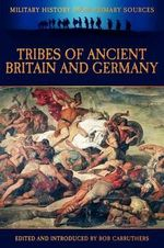 Tribes of Ancient Britain and Germany - Cornelius Tacitus