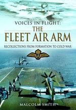 Voices in Flight: The Fleet Air Arm : Recollections from Formation to Cold War - Malcolm Smith