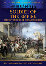 Soldier of the Empire : The Note-Books of Captain Coignet