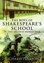 The Boys of Shakespeare's School in the Second World War - Richard Pearson