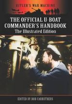 The Official U-Boat Commanders Handbook : A Handbook for First Responders and the Armed Forc... - Bob Carruthers