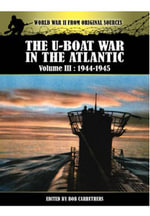 The U-Boat War in the Atlantic Vol III - 1943 - 1945 : Volume III