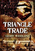 The Triangle Trade - Geoff Woodland
