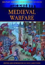 Medieval Warfare : The Lost Testimony by a Survivor from the Night of... - James Grant
