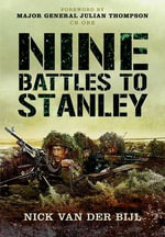 Nine Battles to Stanley : The Full Story of Jervis Bay and Convoy HX84 - Nick van der Bijl
